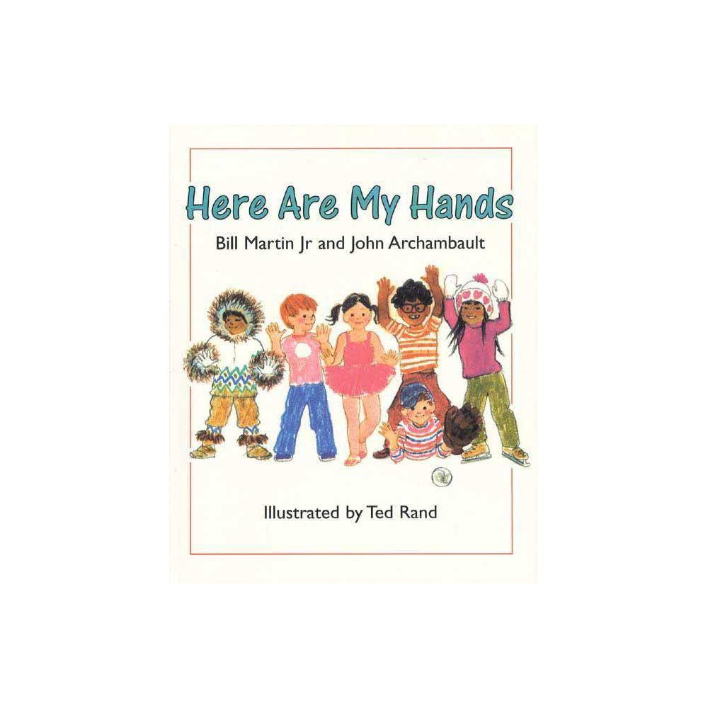 Here Are My Hands By Bill Martin John Archambault Paperback