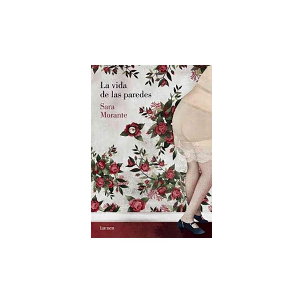 La vida de las paredes / The life of the walls (Hardcover) (Sara Morante)