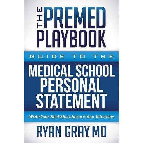 The Premed Playbook: Guide to the Medical School Personal Statement - by  Ryan Gray (Paperback) - image 1 of 1