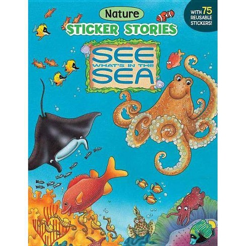 See What's in the Sea - (Sticker Stories) (Paperback) - image 1 of 1