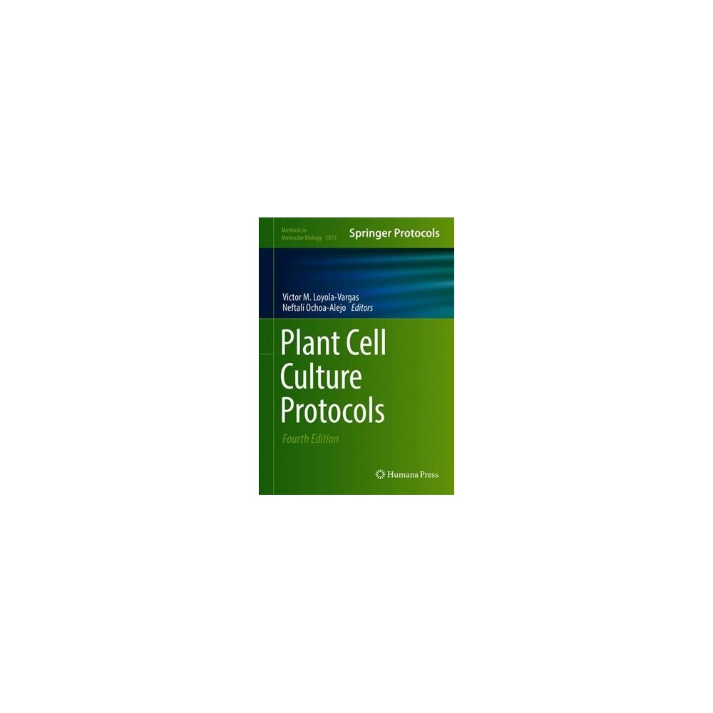 Plant Cell Culture Protocols - 4 (Methods in Molecular Biology) (Hardcover)