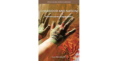 Childhood and Nation : Interdisciplinary Engagements (Hardcover) - image 1 of 1