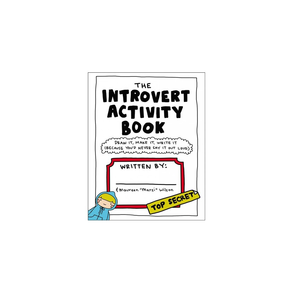 Introvert Activity Book : Draw It, Make It, Write It (Because You'd Never Say It Out Loud) (Paperback)