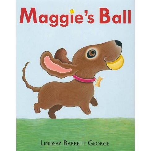 Maggie's Ball - by  Lindsay Barrett George (Hardcover) - image 1 of 1
