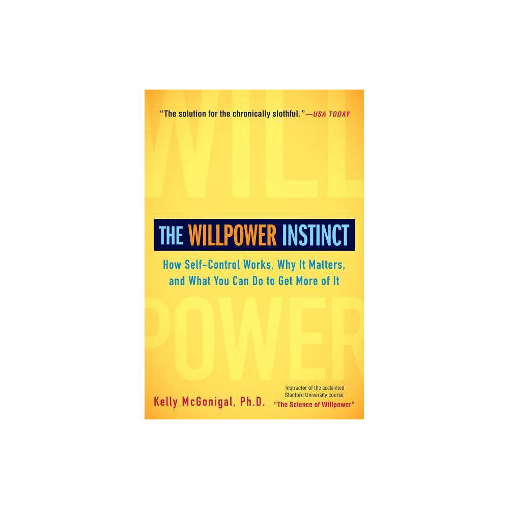 The Willpower Instinct By Kelly Mcgonigal Paperback