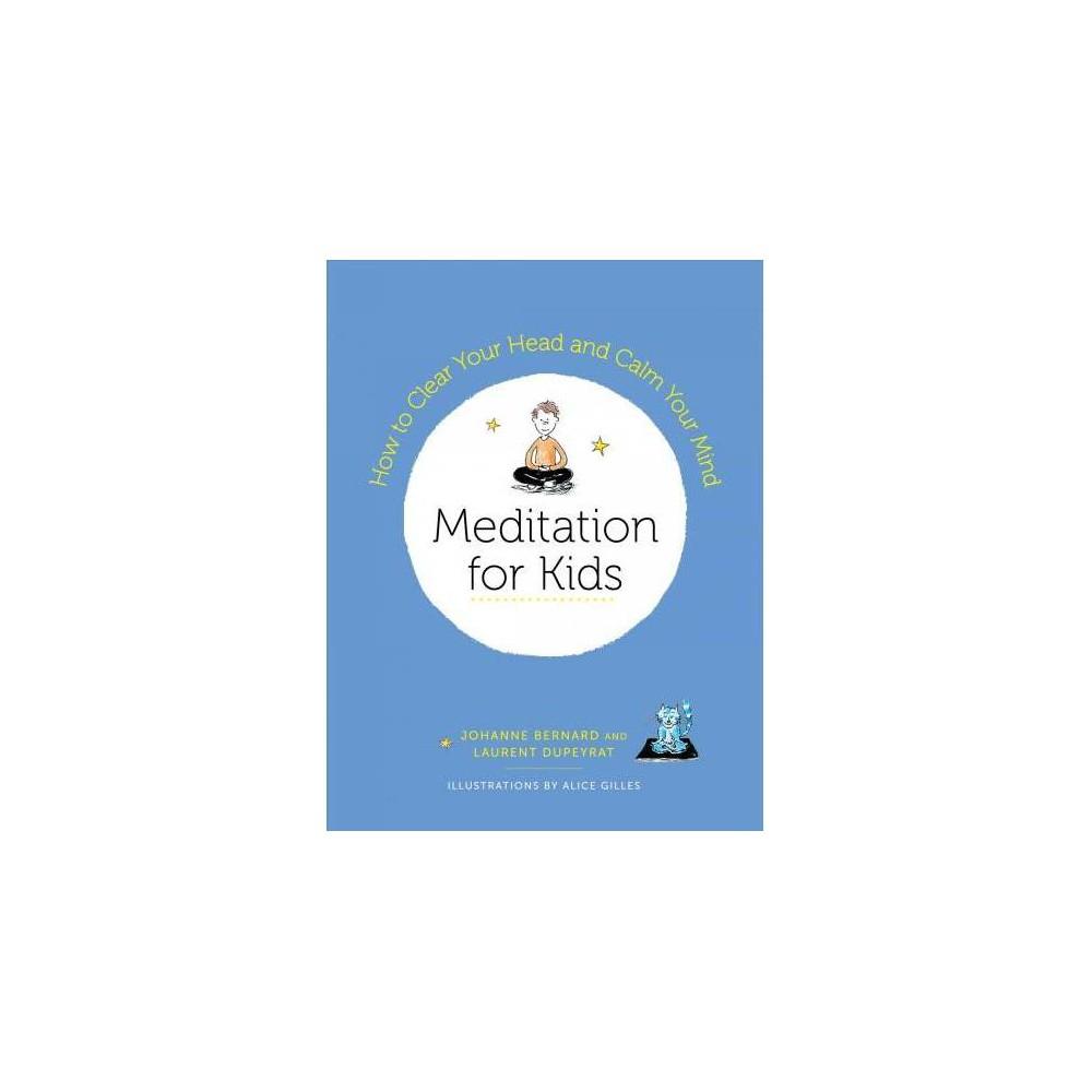 Meditation for Kids - by Laurent Dupeyrat (Paperback)