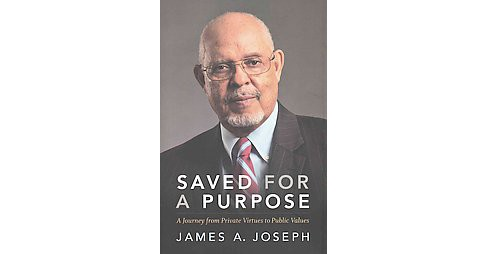 Saved for a Purpose : A Journey from Private Virtues to Public Values (Hardcover) (James A. Joseph) - image 1 of 1