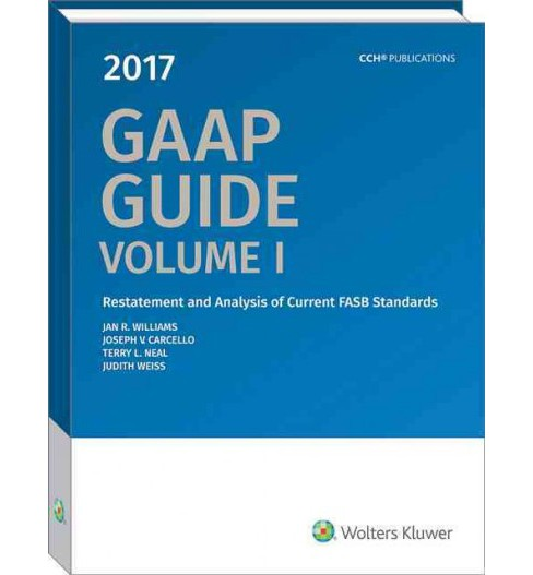 Gaap Guide 2017 : Restatement and Analysis of Current Fasb Standards and Other Current Fasb, Eitf, and - image 1 of 1