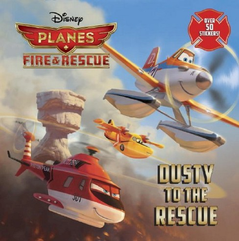Dusty to the Rescue (Disney Planes: Fire & Rescue)(Paperback) by Christopher Meyer - image 1 of 1