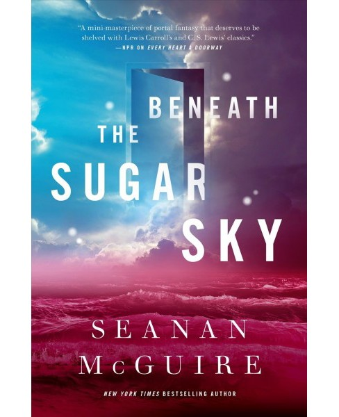 Beneath the Sugar Sky -  (Wayward Children) by Seanan McGuire (Hardcover) - image 1 of 1