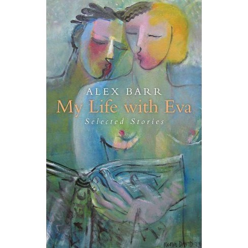 My Life with Eva - by  Alex Barr (Paperback) - image 1 of 1