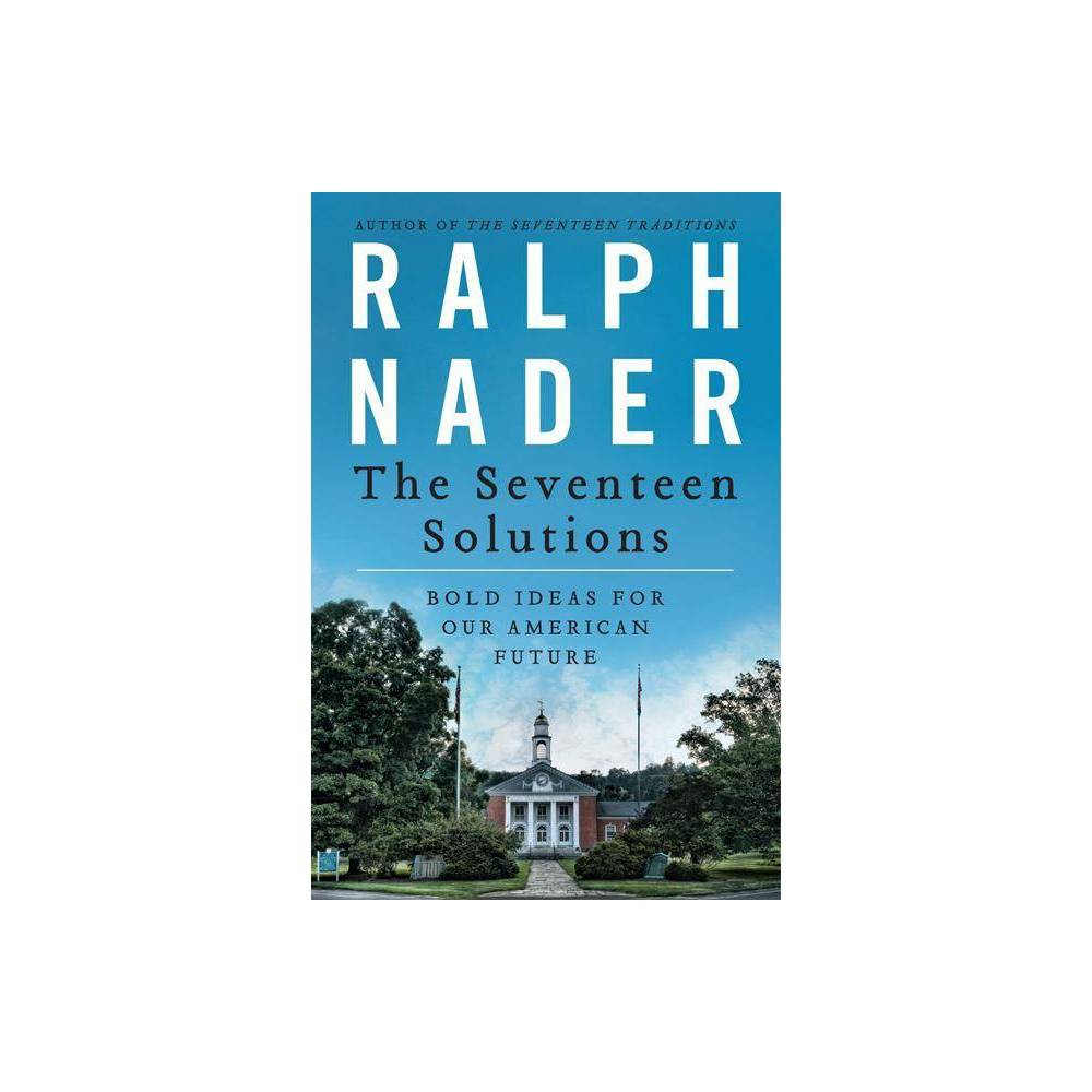 The Seventeen Solutions By Ralph Nader Paperback