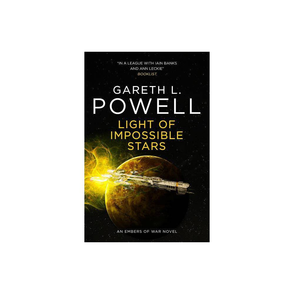 Light Of Impossible Stars An Embers Of War Novel By Gareth L Powell Paperback