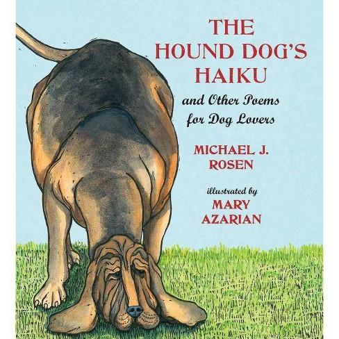 The Hound Dog's Haiku - by  Michael J Rosen (Hardcover) - image 1 of 1
