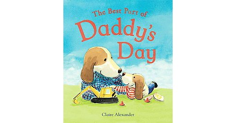 Best Part of Daddy's Day (School And Library) (Claire Alexander) - image 1 of 1