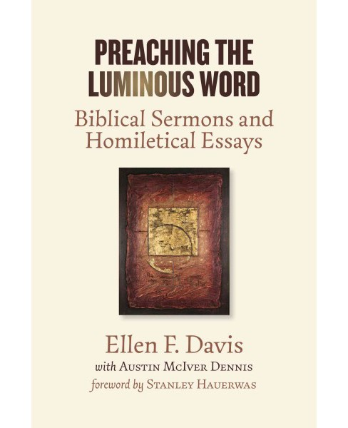Preaching the Luminous Word : Biblical Sermons and Homiletical Essays (Paperback) (Ellen F. Davis & - image 1 of 1