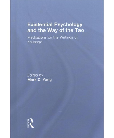Existential Psychology and the Way of the Tao : Meditations on the Writings of Zhuangzi (Hardcover) - image 1 of 1