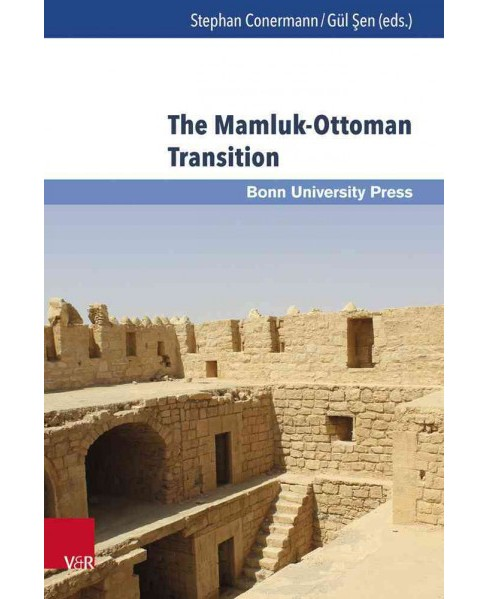 Mamluk-Ottoman Transition : Continuity and Change in Egypt and Bilad al-Sham in the Sixteenth Century - image 1 of 1