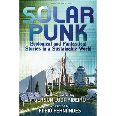 Solarpunk - by  Gerson Lodi-Ribeiro & Carlos Orsi (Paperback)