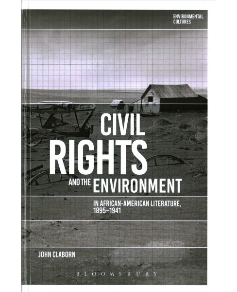 Civil Rights and the Environment in African-American Literature 1895-1941 (Hardcover) (John Claborn) - image 1 of 1