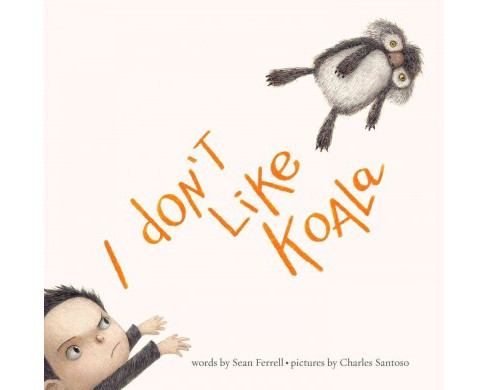 I Don't Like Koala (School And Library) (Sean Ferrell) - image 1 of 1