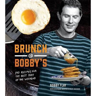 Brunch at Bobby's - by Bobby Flay & Stephanie Banyas & Sally Jackson (Hardcover)