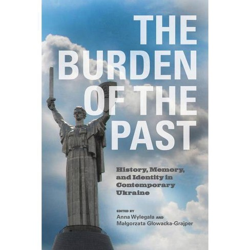 The Burden of the Past - (Hardcover) - image 1 of 1