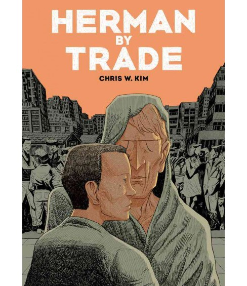 Herman by Trade -  by Chris W. Kim (Hardcover) - image 1 of 1