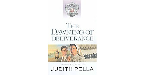 Dawning of Deliverance : Repackaged Edition (Paperback) (Judith Pella) - image 1 of 1