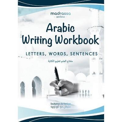 Arabic Writing Workbook - (Learn Then Teach) by  Soulayman de Kerdoret (Paperback)
