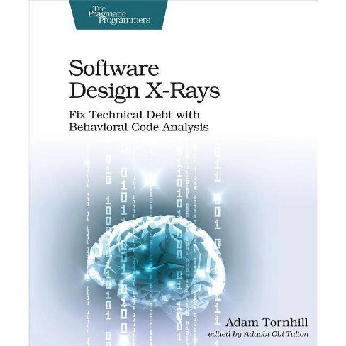 Software Design X-Rays - by  Adam Tornhill (Paperback) - image 1 of 1