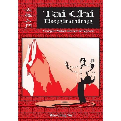 Tai Chi Beginning - by  Wen-Ching Wu (Paperback) - image 1 of 1