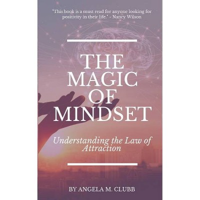 The Magic of Mindset - (Living with Intention) Large Print by  Angela M Clubb (Paperback)