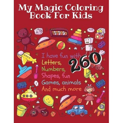 My Magic Coloring Book For Kids - By Liudmila Coloring Books (paperback) :  Target