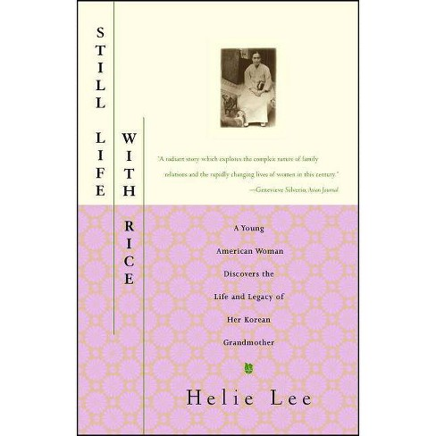 Still Life with Rice - by  Helie Lee (Paperback) - image 1 of 1