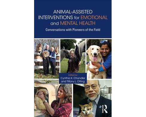 Animal-Assisted Interventions for Emotional and Mental Health : Conversations With Pioneers of the Field - image 1 of 1
