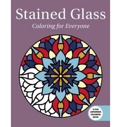 Stained Glass : Coloring for Everyone (Paperback) - image 1 of 1