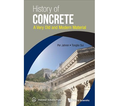 History of Concrete : A Very Old and Modern Material -  by Per Jahren & Tongbo Sui (Hardcover) - image 1 of 1