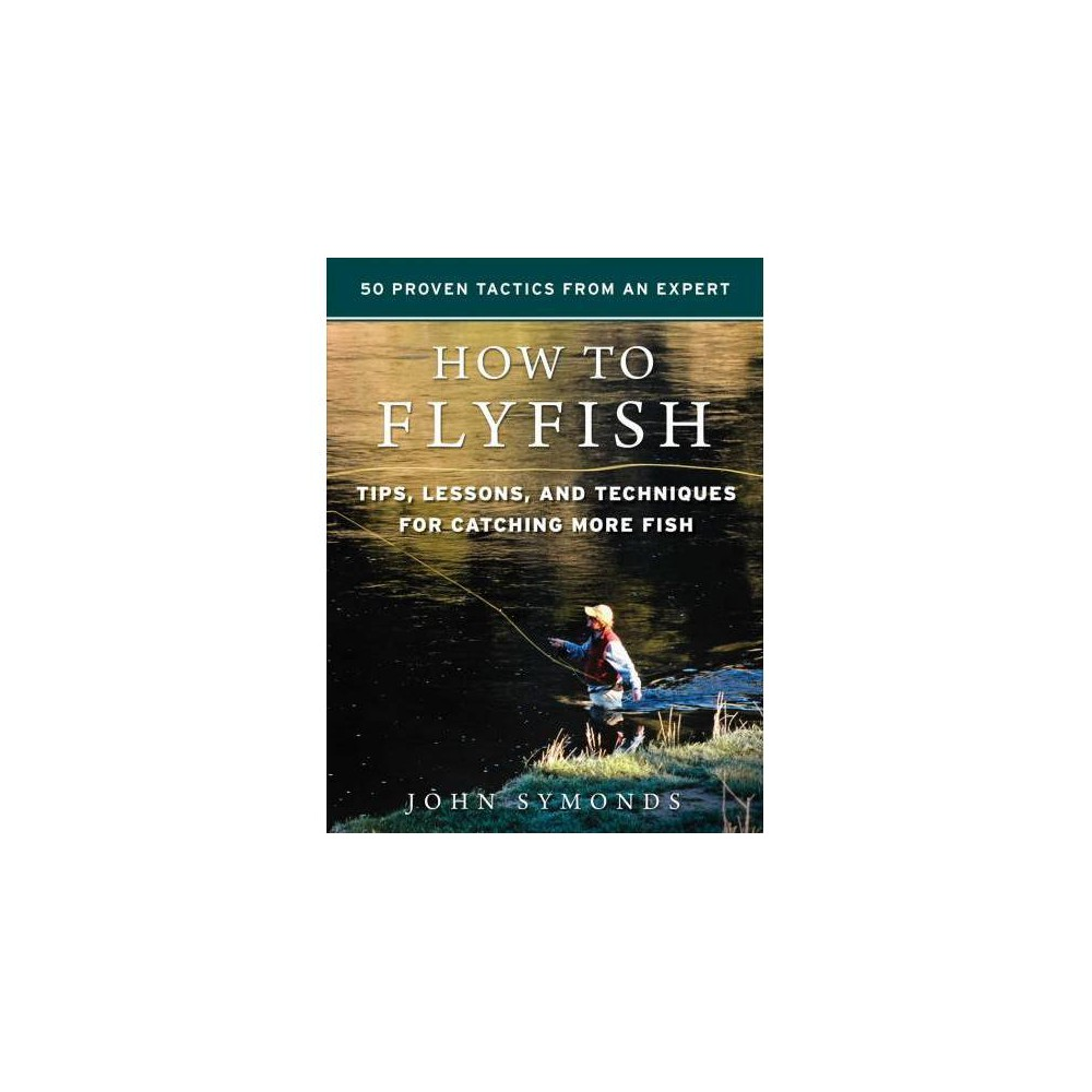 How to Flyfish : Tips, Lessons, and Techniques for Catching More Fish - by John Symonds (Hardcover) No matter if you're a beginner or expert, there is always room to learn A licensed guide in the UK, John Symonds fishes with anglers of all talent levels, from rank beginners to experienced old-timers. He has seen the common mistakes that many fly fishers make and, over the years, has developed lessons that help anglers overcome their mistakes and really improve their fly-fishing prowess. In this book, Symonds teaches: Basic skills, from stringing your fly rod to tying on backing, fly line, leader, and tippet How to make casts for a variety of stream and lake conditions How to figure out what fish are feeding on, and then picking the proper imitation How to determine where fish are in lake or river Tips on using dry flies, nymphs, streamers, and caddis imitations And much, much more Symonds learned to fly fish through trial and error. As he did, he came to realize that finding good, basic information was difficult to come by. He fills that niche with this helpful little guidebook that is guaranteed to elevate your level of fishing.