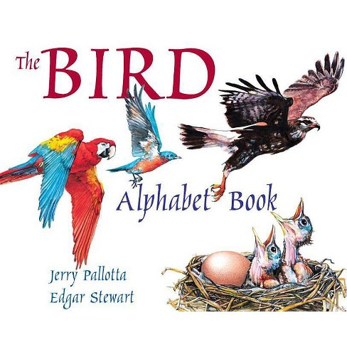 The Bird Alphabet Book - (Jerry Pallotta's Alphabet Books) by  Jerry Pallotta (Paperback) - image 1 of 1
