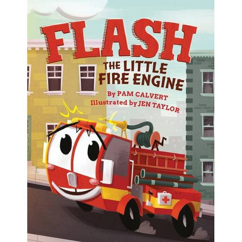 Flash, the Little Fire Engine - by  Pam Calvert (Hardcover) - image 1 of 1