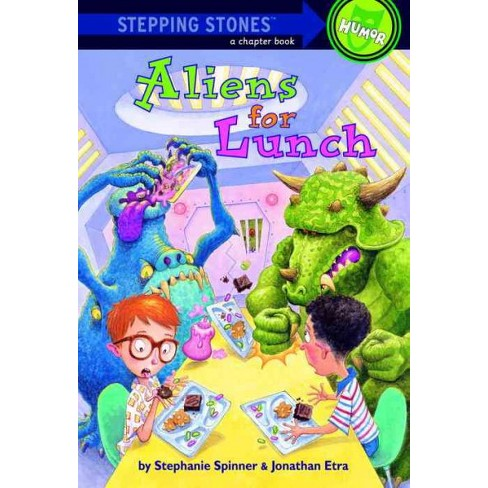 Aliens for Lunch - (Stepping Stone Chapter Books) by  Stephanie Spinner & Jonathan Etra (Paperback) - image 1 of 1
