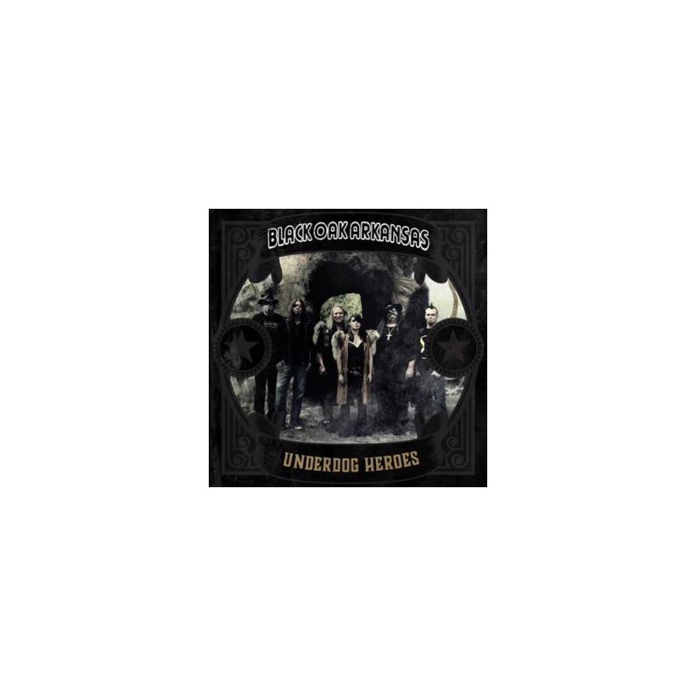 Black Oak Arkansas - Underdog Heroes (Vinyl)