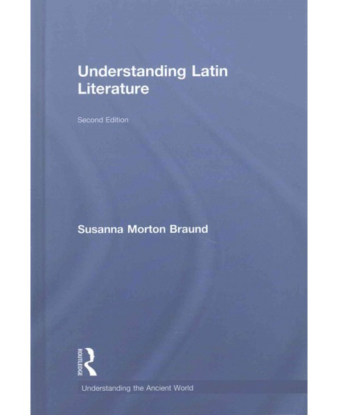 Understanding Latin Literature (Hardcover) (Susanna Morton Braund) - image 1 of 1
