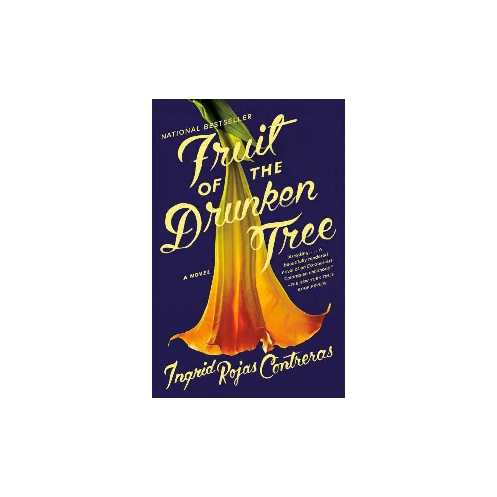 Fruit of the Drunken Tree - Reprint by Ingrid Rojas Contreras (Paperback)