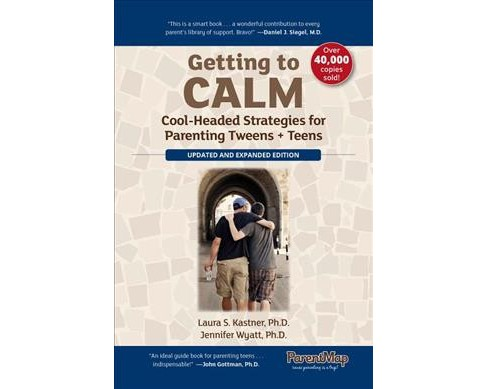 Getting to Calm : Cool-headed Strategies for Parenting Tweens + Teens -  (Paperback) - image 1 of 1