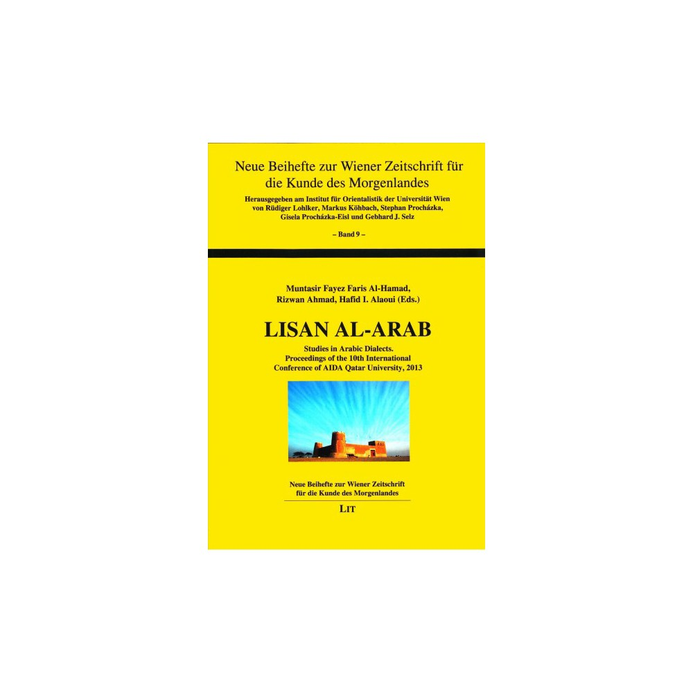 Lisan Al-Arab : Studies in Arabic Dialects: Proceedings of the 10th International Conference of Aida