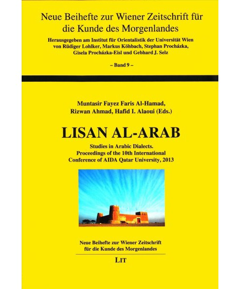 Lisan Al-Arab : Studies in Arabic Dialects: Proceedings of the 10th International Conference of AIDA - image 1 of 1