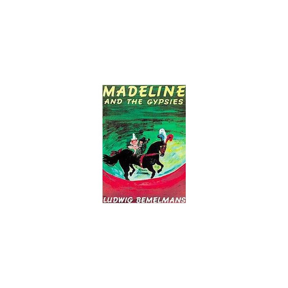 Madeline and the Gypsies (Reissue) (Paperback) (Ludwig Bemelmans)