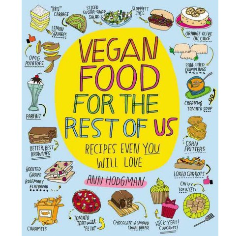 Vegan Food for the Rest of Us : Recipes Even You Will Love -  by Ann Hodgman (Paperback) - image 1 of 1